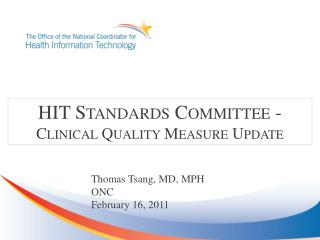 HIT Standards Committee -Clinical Quality Measure Update