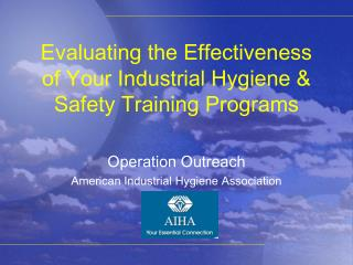 Evaluating the Effectiveness of Your Industrial Hygiene  Safety Training Programs