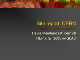 Site report: CERN