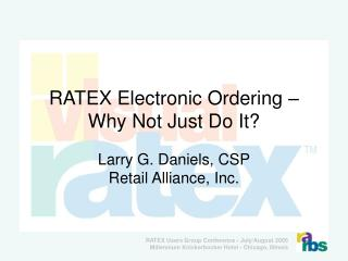 RATEX Electronic Ordering   Why Not Just Do It