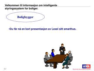 Velkommen til informasjon om intelligente styringssystem for boliger.