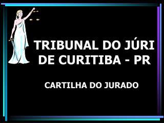 TRIBUNAL DO J RI DE CURITIBA - PR