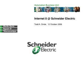 Internet 0  Schneider Electric   Todd A. Snide,  12 October 2006