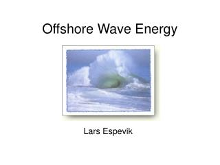 Offshore Wave Energy