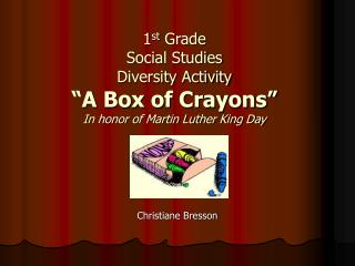 1st Grade Social Studies Diversity Activity  A Box of Crayons  In honor of Martin Luther King Day