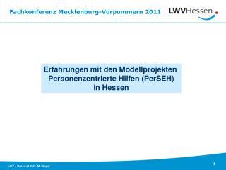 Erfahrungen mit den Modellprojekten  Personenzentrierte Hilfen PerSEH in Hessen