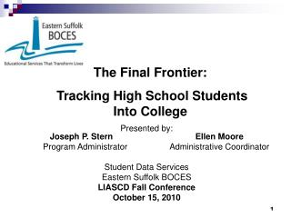 The Final Frontier:  Tracking High School Students Into College