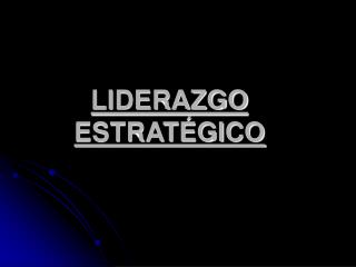 LIDERAZGO ESTRAT GICO