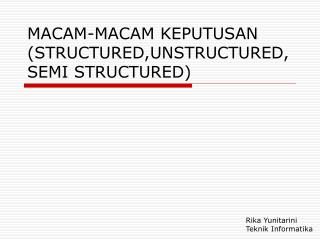 MACAM-MACAM KEPUTUSAN STRUCTURED,UNSTRUCTURED,SEMI STRUCTURED