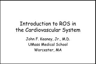 Introduction to ROS in the Cardiovascular System