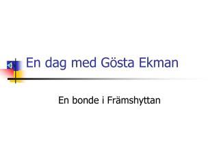 En dag med G sta Ekman