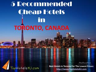 Toronto - 5 Recommended Cheap Hotels