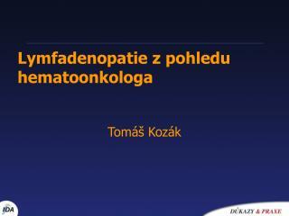 Lymfadenopatie z pohledu hematoonkologa