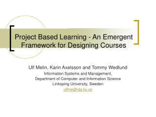 Project Based Learning - An Emergent Framework for Designing Courses
