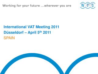 International VAT Meeting 2011 D sseldorf   April 5th 2011 SPAIN