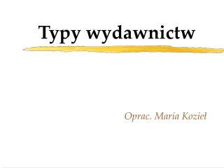 Typy wydawnictw