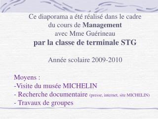 Ce diaporama a  t  r alis  dans le cadre  du cours de Management avec Mme Gu rineau par la classe de terminale STG  Ann