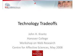 Technology Tradeoffs