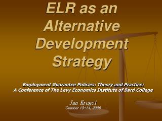 ELR as an Alternative Development Strategy