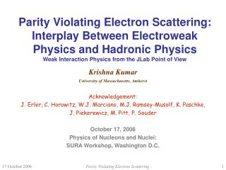 Parity Violating Electron Scattering: Interplay Between Electroweak Physics and Hadronic Physics Weak Interaction Physic