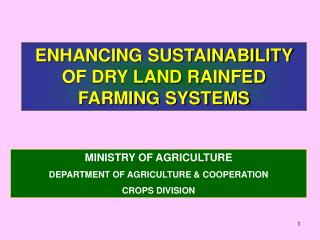 ENHANCING SUSTAINABILITY OF DRY LAND RAINFED FARMING SYSTEMS