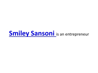 Smiley Sansoni is an entrepreneur