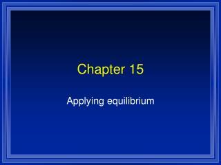 Applying equilibrium