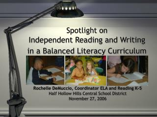 Spotlight on  Independent Reading and Writing in a Balanced Literacy Curriculum