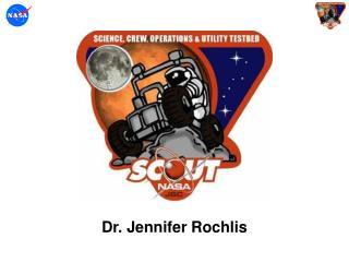 Dr. Jennifer Rochlis