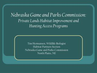 Nebraska Game and Parks Commission: Private Lands Habitat Improvement and  Hunting Access Programs