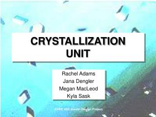 CRYSTALLIZATION UNIT