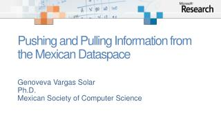 Pushing and Pulling Information from the Mexican Dataspace