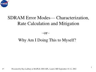 SDRAM Error Modes  Characterization, Rate Calculation and Mitigation