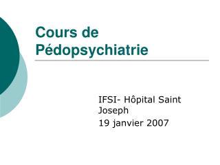 Cours de P dopsychiatrie