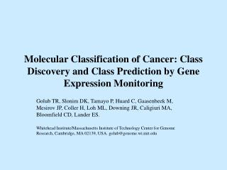 Molecular Classification of Cancer: Class Discovery and Class Prediction by Gene Expression Monitoring