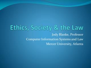 Ethics, Society  the Law