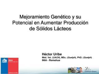 Mejoramiento Gen tico y su Potencial en Aumentar Producci n de S lidos L cteos
