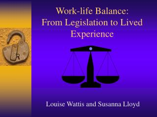 Work-life Balance:  From Legislation to Lived Experience