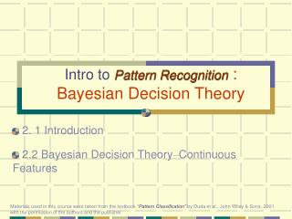 Intro to Pattern Recognition : Bayesian Decision Theory
