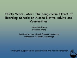 Thirty Years Later: The Long-Term Effect of Boarding Schools on Alaska Native Adults and Communities