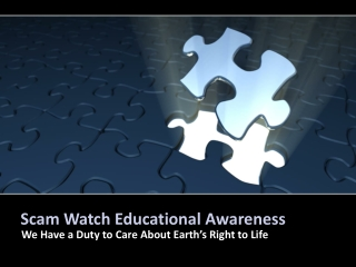 Scam Watch Educational Awareness-Duty to Care About Earth's