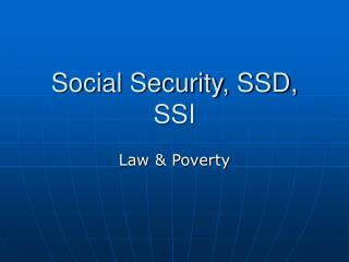 Social Security, SSD, SSI