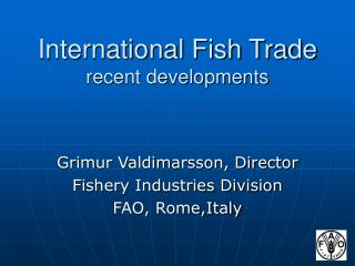 International Fish Trade recent developments