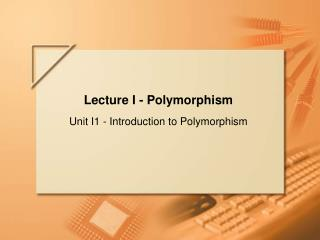 Lecture I - Polymorphism