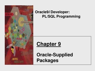 Oracle9i Developer:        PL