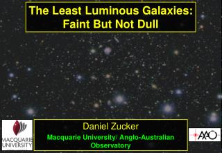 The Least Luminous Galaxies: Faint But Not Dull