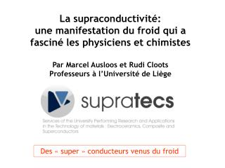 La supraconductivit : une manifestation du froid qui a fascin  les physiciens et chimistes  Par Marcel Ausloos et Rudi C