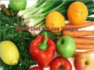 Good Diet to Lose Weight