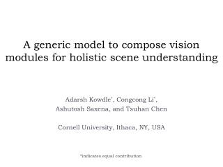 A generic model to compose vision modules for holistic scene understanding