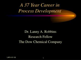 A 37 Year Career in Process Development
